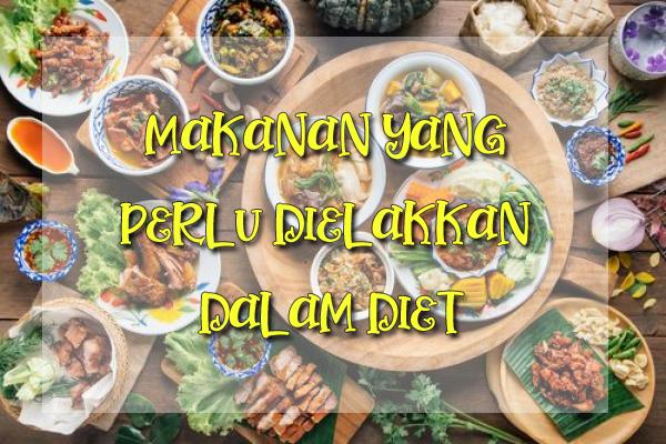 Makanan Yang Perlu Dielakkan Dalam Diet