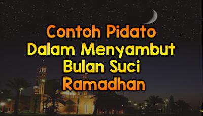 Contoh Pidato Dalam Menyambut Bulan Suci Ramadhan