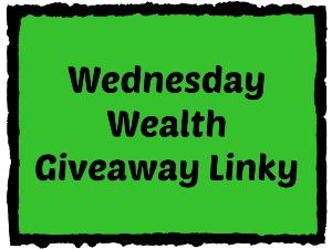 Wednesday Wealth Giveaway Linky