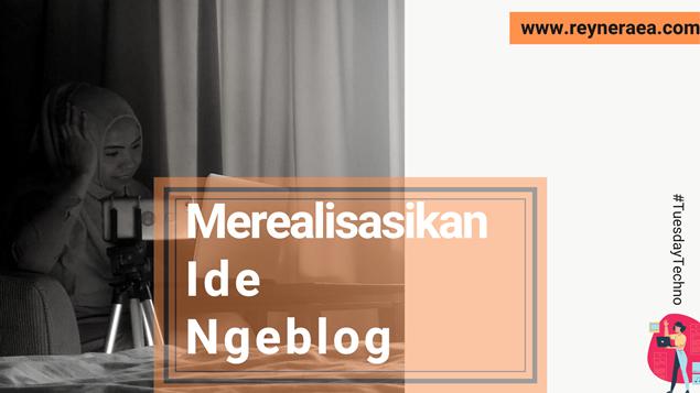 Merealisasikan Ide Ngeblog