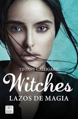 OFF TOPIC : LIBRO - Witches #1 Lazos de magia Tiffany Calligaris (Cross Books - 8 noviembre 2016) NOVELA - LITERATURA JUVENIL Edición papel & digital ebook kindle Comprar en Amazon España