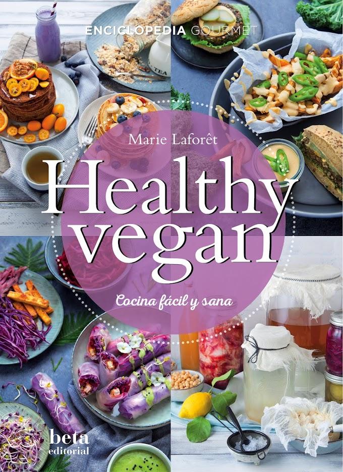 """""""Healthy Vegan"""": 500 creativas y deliciosas recetas basadas  en alimentos vegetales."""