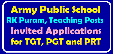 Army Public School RK Puram, Teaching Posts Invited Applications for TGT, PGT and PRT /2019/12/Army-Public-School-RK-Puram-Teaching-Posts-Invited-Applications-for-TGT-PGT-and-PRT.html