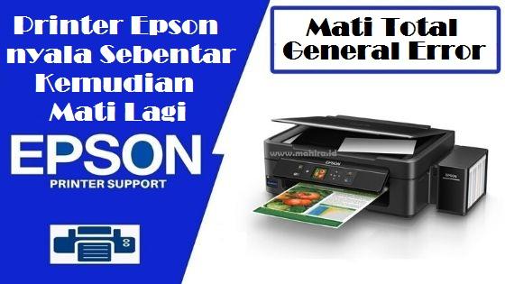 Printer Epson Dinyalakan Sebentar Kemudian Mati Lagi