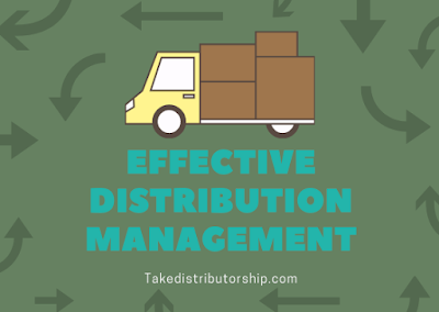 EFFECTIVE DISTRIBUTION MANAGEMENT : Takedistributorship.com