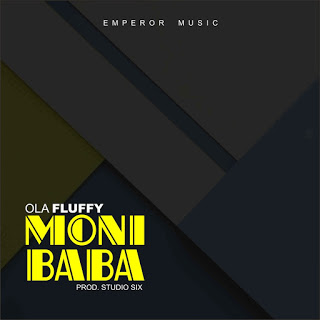 [Music] Olafluffy - Moni Baba