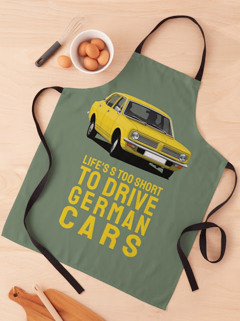Life is too short to drive German cars - Morris Marina apron and t-shirts
