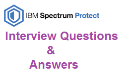 IBM Spectrum Protect Interview