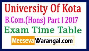 University Of Kota B.Com.(Hons) Part I 2017 Exam Time Table