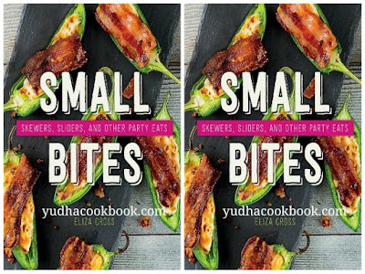Small Bites : Skewers, Sliders and Other Party Eats