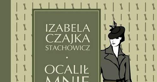 łowisko Książek Izabela Czajka Stachowicz Ocalił Mnie Kowal