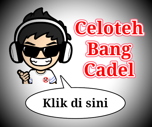 Celoteh Bang Cadel