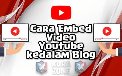 Cara Embed Video Youtube kedalam Blog