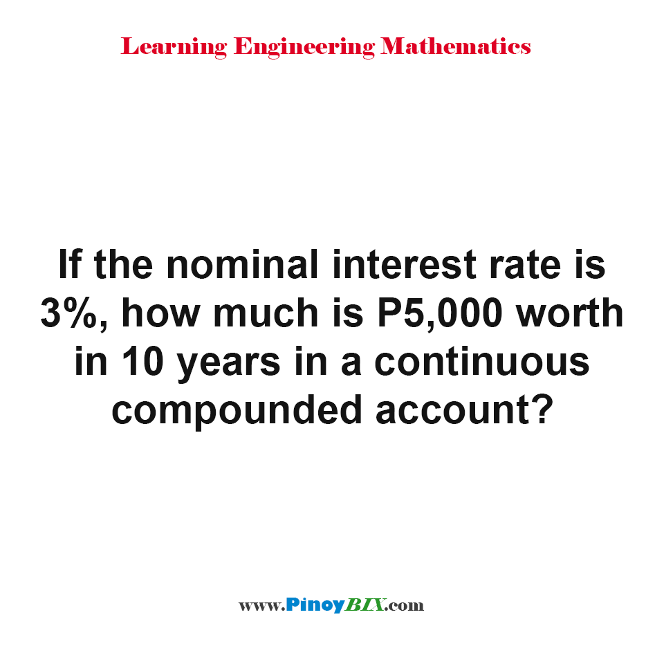 How much is P5,000 worth in 10 years in a continuous compounded account?
