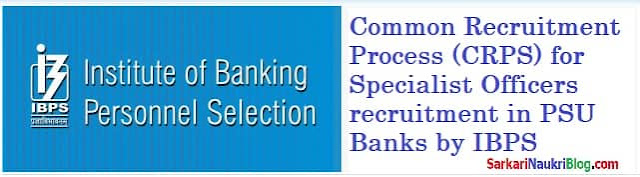 CWE CRP by IBPS for Specialist Officer vacancy in Banks