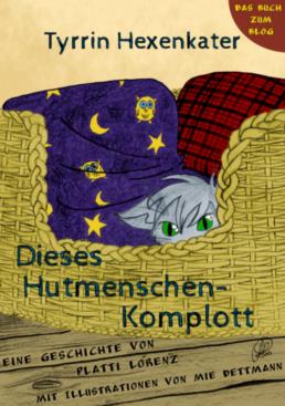 E-Book: Dieses Hutmenschenkomplott (Tyrrin Hexenkater Band 1) mit Zeichnungen von Mie Dettmann