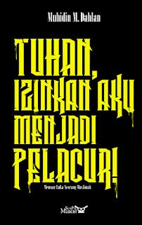 """cover depan buku """"Tuhan, Izinkan Aku Menjadi Pelacur"""" yang didominasi warna hitam, dengan tulisan warna kuning."""
