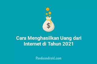 Cara Menghasilkan Uang Penghasilan dari Internet di Tahun 2021