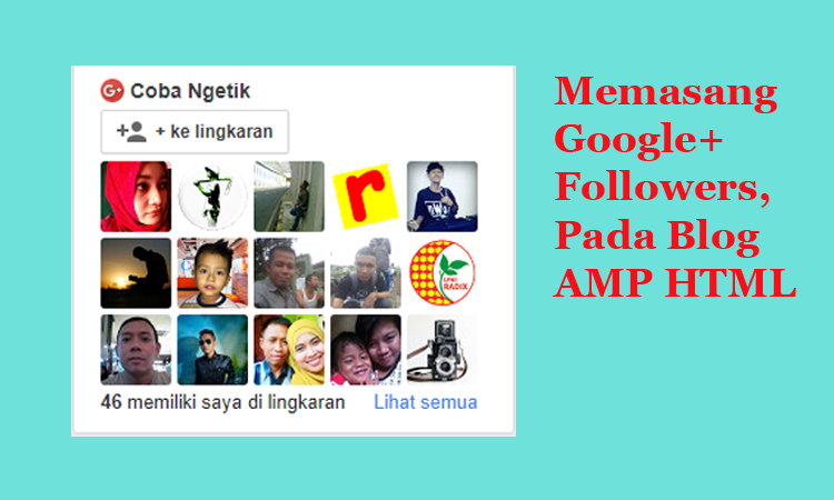Memasang Google+ Followers Pada Blog AMP HTML