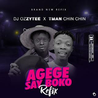[Music] DJ Ozzytee x Tman Chin Chin – Agege Say Boko (Refix)