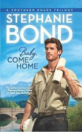 Review/Rant: Baby, Come Home by Stephanie Bond (with spoilers)