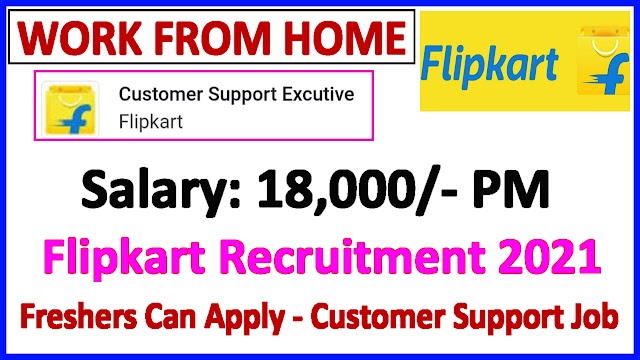 WORK FROM HOME JOBS 2021 | Flipkart Recruitment 2021