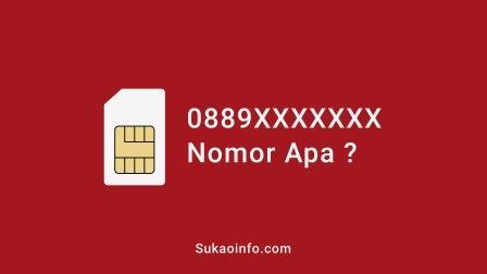 0889 nomor kartu apa - 0889 nomor operator apa - kode nomor telepon 0889 - 0889 nomor provider apa - 0889 nomor daerah mana