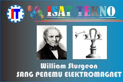 Sang Penemu Elektromagnet ~ William Sturgeon