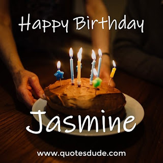 Jasmine! Wish you a very happy birthday.
