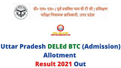 Sarkari Result: Uttar Pradesh DELEd BTC (Admission) Allotment Result 2021 Out