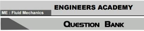 FLUID MECHANICS QUESTION BANK SSC JE [ENGINEERS ACADEMY]