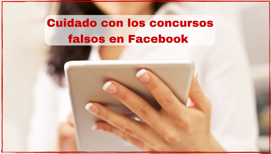 Cómo detectar los concursos falsos en Facebook