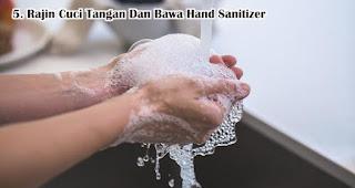 Rajin Cuci Tangan Dan Bawa Hand Sanitizer merupakan tips aman traveling di tengah pandemi