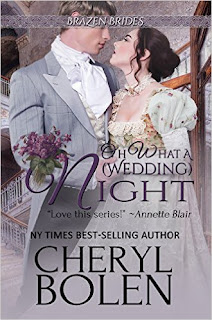 Oh What A (Wedding) Night - Brazen Brides Book 3 - by Cheryl Bolen