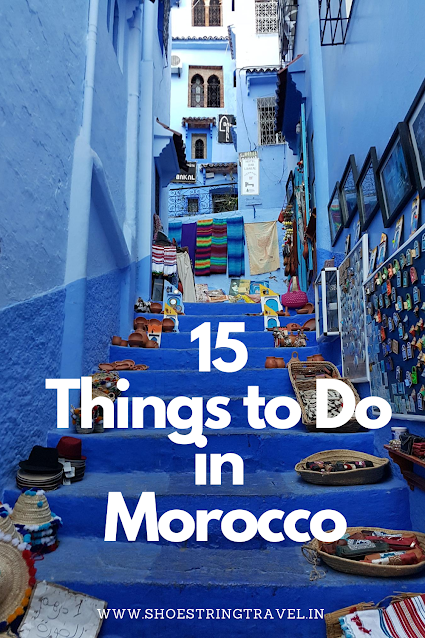 15 Things to do in Morocco #Morroco #Itinerary