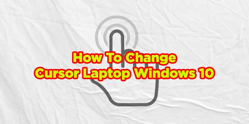 how to change cursor laptop