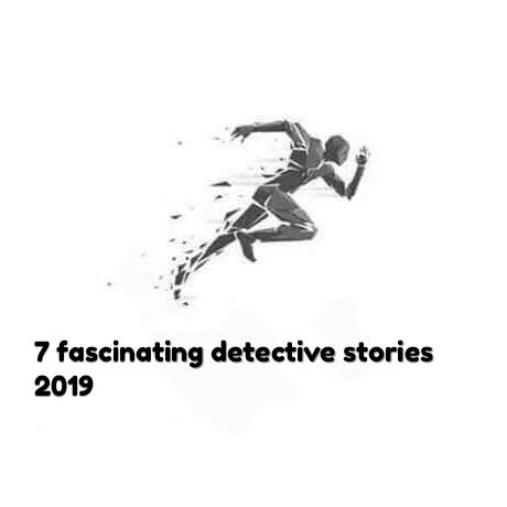7 fascinating detective stories 2019