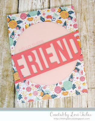 Hello There Friend card-designed by Lori Tecler/Inking Aloud-stamps and dies from My Favorite Things
