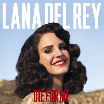 LANA DEL REY - DIE FOR ME