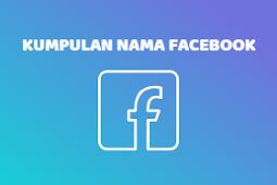 Kumpulan Nama FB Keren Unik Kekinian buat Cowok & Cewek [2019]