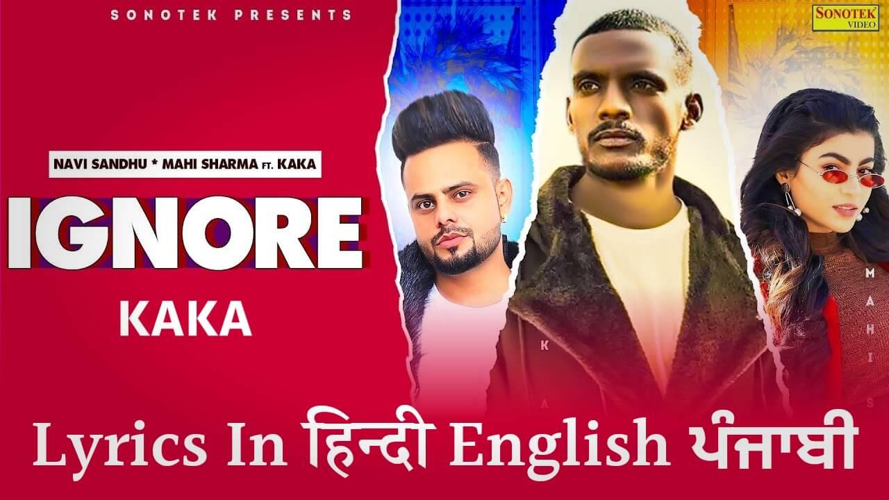 Ignore Lyrics Hindi - Kaka & Navi Sandhu