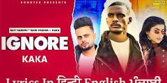 Ignore Lyrics In Hindi - Kaka, Navi Sandhu