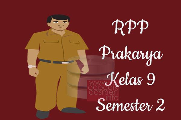 RPP Prakarya Kelas 9 SMP MTs Semester 2 Revisi Terbaru 2019-2020