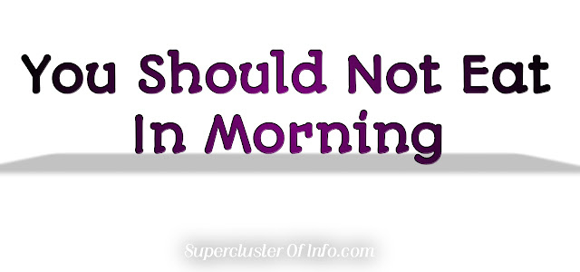 Foods that should not be eaten on an empty stomach in the morning.
