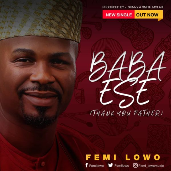 Baba Ese - Femi Lowo Lyrics & Mp3 Download