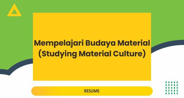 Mempelajari Budaya Material (Studying Material Culture)