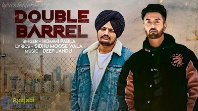 Double Barrel - Hommi Pabla, Sidhu Moosewala, Deep Jandu