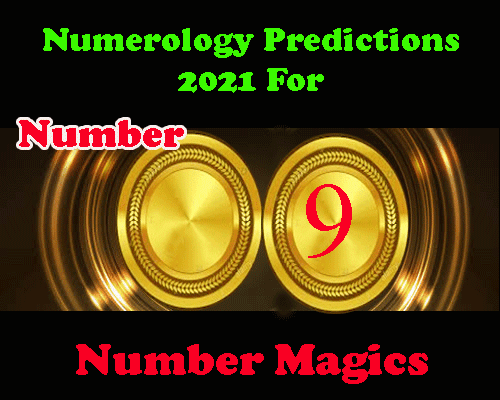all about Number 9 Predictions 2021 by numerologist