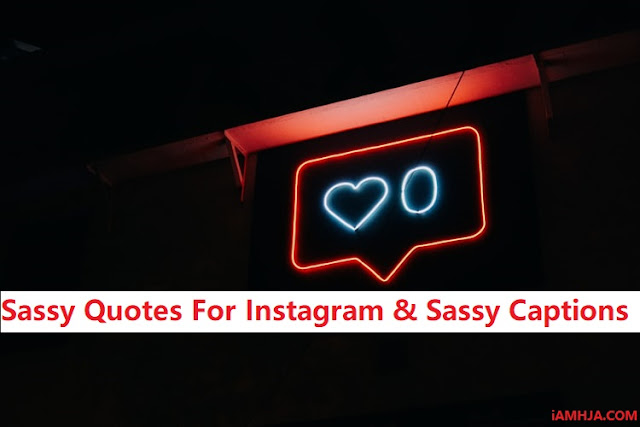 Sassy Quotes For Instagram & Sassy Captions