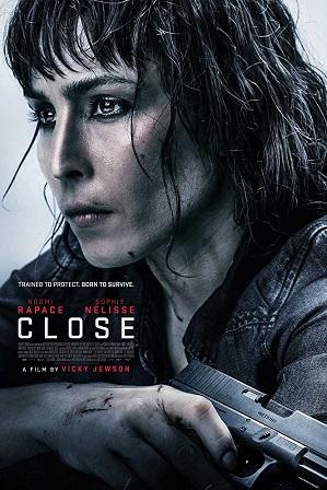 Close (2019) 250MB Full English Movie Download 480p Web-DL thumbnail